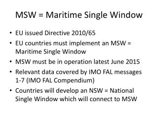 MSW = Maritime Single Window