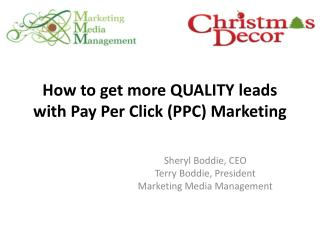 How to get more QUALITY leads with Pay Per Click (PPC) Marketing