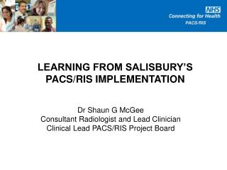 LEARNING FROM SALISBURY'S PACS/RIS IMPLEMENTATION