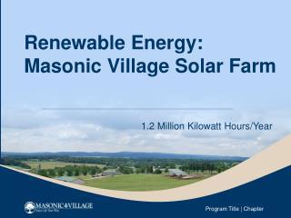 Renewable Energy: Masonic Village Solar Farm