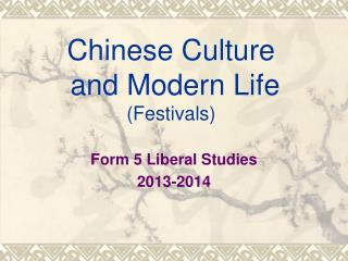 Chinese Culture  and Modern Life (Festivals)