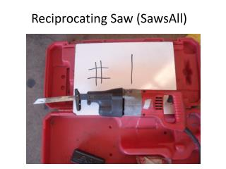 Reciprocating Saw ( SawsAll )