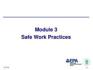 Module 3 Safe Work Practices