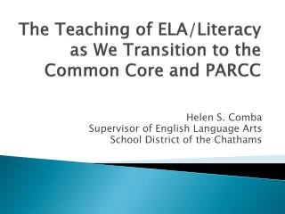 The Teaching of ELA/Literacy  as We Transition to the Common Core and PARCC