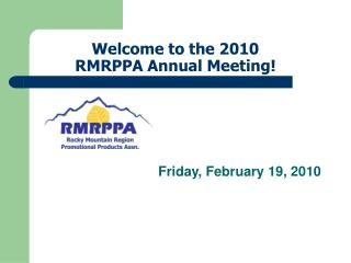 Welcome to the 2010 RMRPPA Annual Meeting!