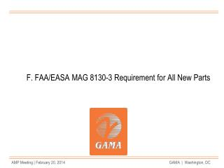 F. FAA/EASA MAG 8130-3 Requirement for All New Parts