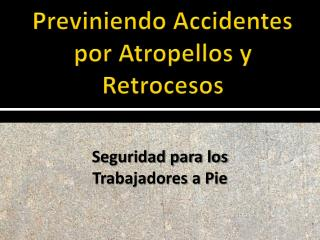 Previniendo Accidentes por Atropellos y Retrocesos