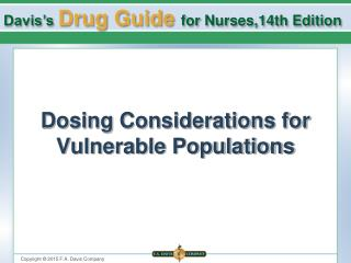 Dosing Considerations for Vulnerable Populations