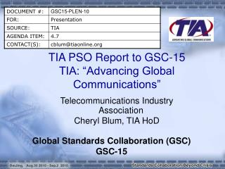 "TIA PSO Report to GSC-15 TIA: ""Advancing Global Communications"""