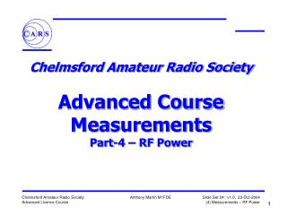 Chelmsford Amateur Radio Society  Advanced Course Measurements Part-4 – RF Power