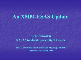 An XMM-ESAS Update