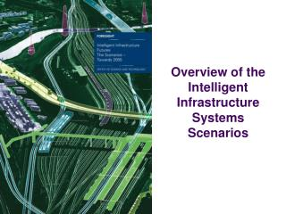 Overview of the Intelligent Infrastructure Systems Scenarios