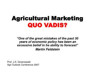 Agricultural Marketing QUO VADIS?
