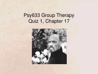 Psy633 Group Therapy Quiz 1, Chapter 17