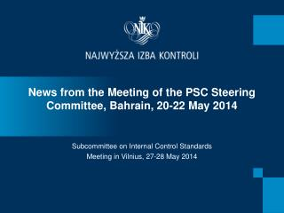 News from the Meeting of the PSC Steering Committee, Bahrain, 20-22 May 2014