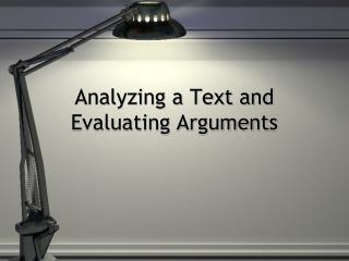 Analyzing a Text and Evaluating Arguments