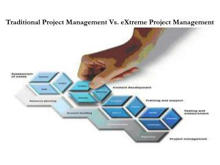 Traditional Project Management Vs. eXtreme Project Management