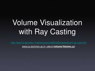 Volume Visualization with Ray Casting