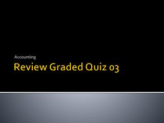 Review Graded Quiz 03