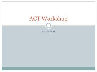 ACT Workshop