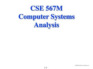 CSE 567M Computer Systems Analysis