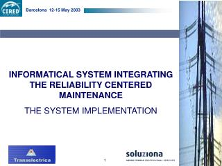 INFORMATICAL SYSTEM INTEGRATING THE RELIABILITY CENTERED MAINTENANCE THE SYSTEM IMPLEMENTATION