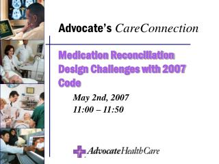 Medication Reconciliation Design Challenges with 2007 Code