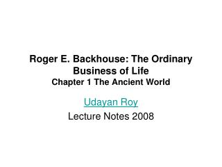 Roger E. Backhouse: The Ordinary Business of Life Chapter 1 The Ancient World