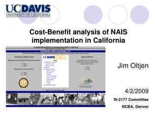 Cost-Benefit analysis of NAIS implementation in California Jim Oltjen 4/2/2009 W-2177 Committee