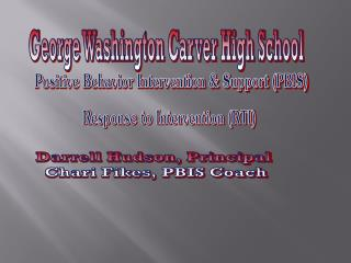 Positive Behavior Intervention & Support (PBIS) Response to Intervention (RTI)