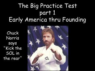 The Big Practice Test part 1 Early America thru Founding