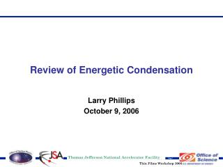 Review of Energetic Condensation