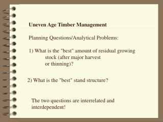 Uneven Age Timber Management Planning Questions/Analytical Problems: