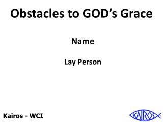 Obstacles to GOD's Grace