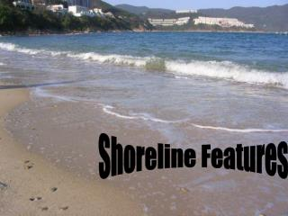 Shoreline Features