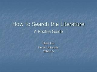 How to Search the Literature A Rookie Guide