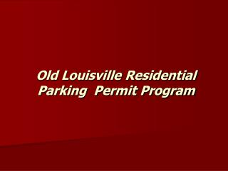 Old Louisville Residential Parking  Permit Program