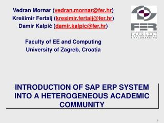INTRODUCTION OF SAP ERP SYSTEM INTO A HETEROGENEOUS ACADEMIC COMMUNITY