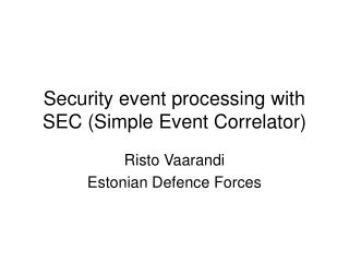 Security event processing with SEC (Simple Event Correlator)