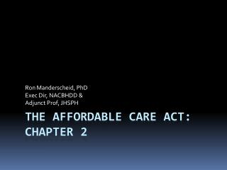 The Affordable Care Act : Chapter 2