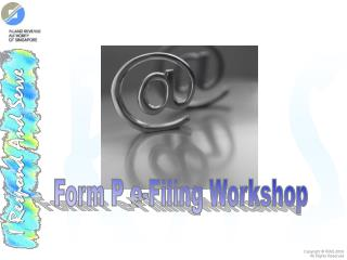 Form P e-Filing Workshop