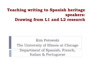Teaching writing to Spanish heritage speakers:  Drawing from L1 and L2 research