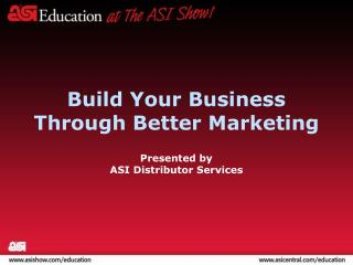 Build Your Business Through Better Marketing
