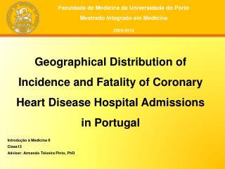 Introdução à Medicina II Class13 Adviser: Armando Teixeira Pinto, PhD