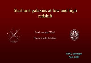 Starburst galaxies at low and high redshift