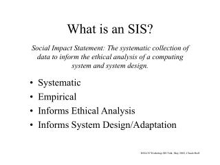 What is an SIS?