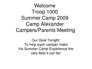 Welcome  Troop 1000 Summer Camp 2009 Camp Alexander  Campers/Parents Meeting