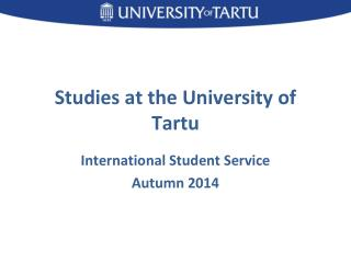 Studies  at the University of Tartu