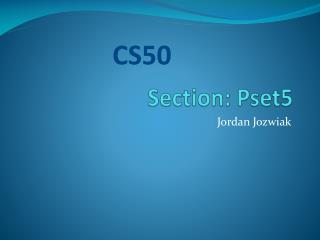 Section: Pset5