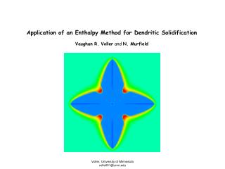 Application of an Enthalpy Method for Dendritic Solidification Vaughan R. Voller  and  N. Murfield